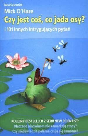 Okładka książki Czy jest coś, co jada osy? I 101 innych intrygujących pytań