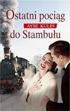 Okładka książki Ostatni pociąg do Stambułu