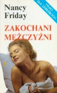 Okładka książki Zakochani mężczyźni : erotyczne fantazje mężczyzn - tryumf miłości nad wściekłością