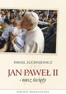 Okładka książki Jan Paweł II -nasz święty