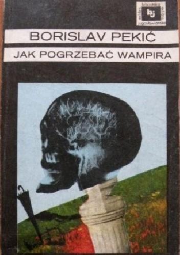 Okładka książki Jak pogrzebać wampira