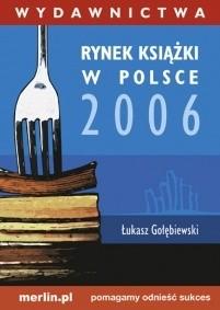Okładka książki Rynek książki w Polsce 2006. Wydawnictwa