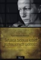 Okładka książki Sytuacja życiowa kobiet pozbawionych wolności