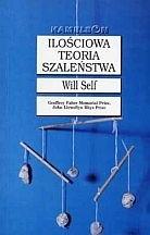 Okładka książki Ilościowa teoria szaleństwa i pięć tez na jej poparcie