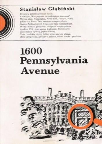Okładka książki 1600 Pennsylvania Avenue