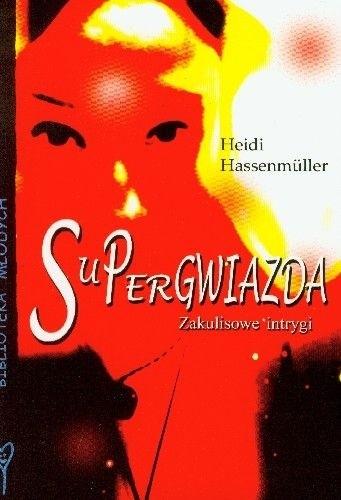 Okładka książki Supergwiazda. Zakulisowe intrygi