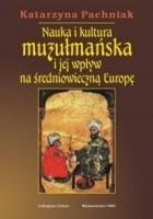 Nauka i kultura muzułmańska i jej wpływ na średniowieczną Europę