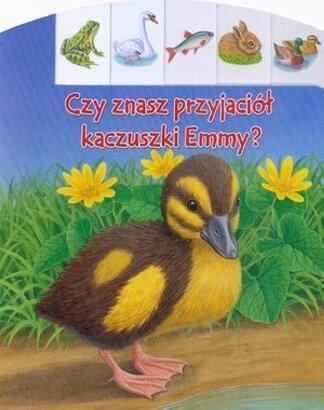 Okładka książki Czy znasz przyjaciół kaczuszki Emmy?