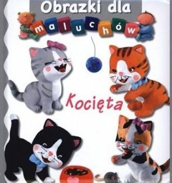 Okładka książki Obrazki dla maluchów. Kocięta