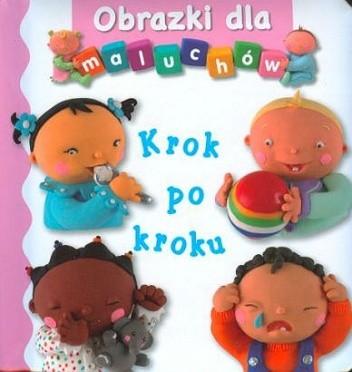 Okładka książki Obrazki dla maluchów. Krok po kroku