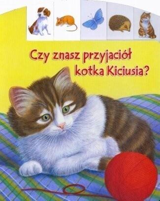 Okładka książki Czy znasz przyjaciół kotka Kiciusia?