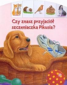 Okładka książki Czy znasz przyjaciół szczeniaczka Pikusia?