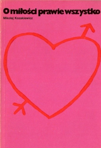 Okładka książki O miłości prawie wszystko