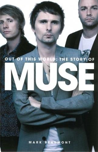Okładka książki Out of this world: The story of Muse