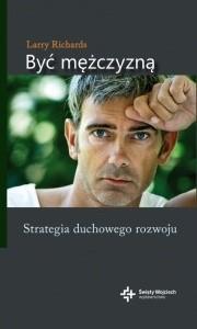 Okładka książki Być mężczyzną. Strategia duchowego rozwoju