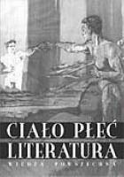 Ciało, płeć, literatura. Prace ofiarowane Profesorowi Germanowi Ritzowi w pięćdziesiątą rocznicę urodzin