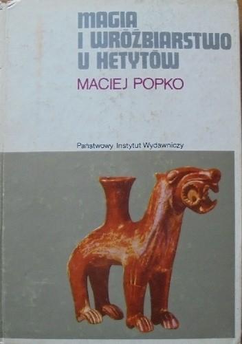Okładka książki Magia i wróżbiarstwo u Hetytów