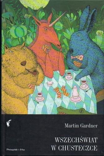 Okładka książki Wszechświat w chusteczce. Rozrywki matematyczne, a także zabawy, łamigłówki i gry słowne Lewisa Carrolla
