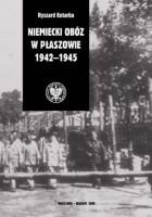 Niemiecki Obóz w Płaszowie 1942-1945