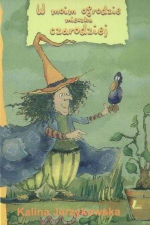 Okładka książki W moim ogrodzie mieszka czarodziej