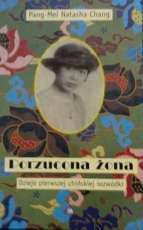 Okładka książki Porzucona żona. Dzieje pierwszej chińskiej rozwódki