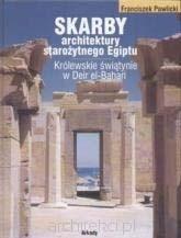 Okładka książki Skarby architektury starożytnego Egiptu, Królewskie świątynie w Deir el- Bahari