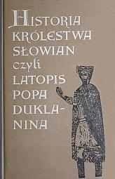 Okładka książki Historia królestwa Słowian czyli Latopis Popa Duklanina