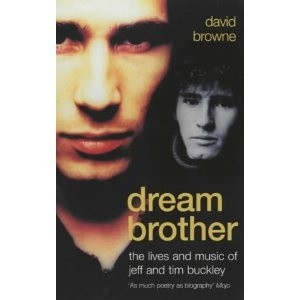 Okładka książki Dream Brother: The Lives And Music Of Jeff And Tim Buckley