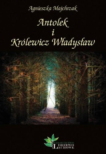 Okładka książki Antolek i Królewicz Władysław