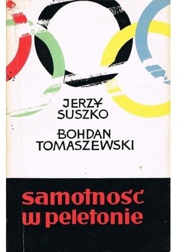 Okładka książki Samotność w peletonie. Trzy opowieści sportowe