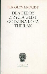 Okładka książki Dla Fedry. Z życia glist. Godzina Kota. Tupilak