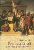 Okładka książki Pochwała historii, czyli o zawodzie historyka