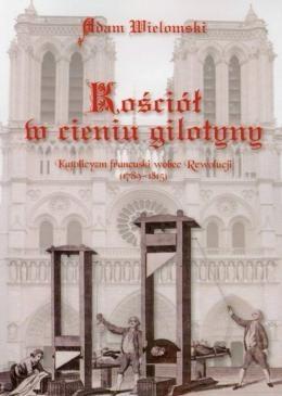 Okładka książki Kościół w cieniu gilotyny