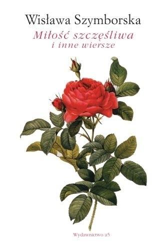 Okładka książki Miłość szczęśliwa i inne wiersze