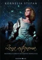 Żona astronoma. Historia Elżbiety Katarzyny Heweliusz