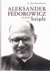 Okładka książki Aleksander Fedorowicz po prostu ksiądz