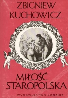 Okładka książki Miłość staropolska. Wzory-uczuciowość-obyczaje erotyczne XVI-XVIII wieku