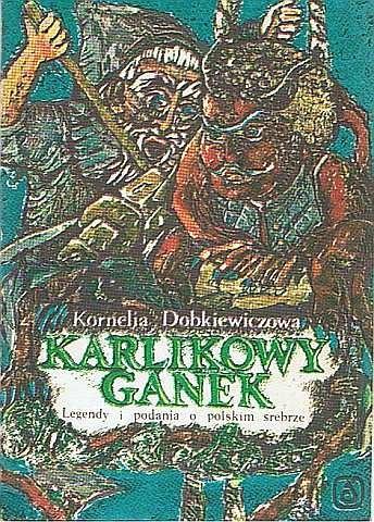 Okładka książki Karlikowy ganek. Legendy i podania o polskim srebrze