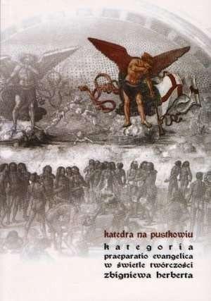 Okładka książki Katedra na pustkowiu. Kategoria praeparatio evangelica w świetle twórczości Zbigniewa Herberta.