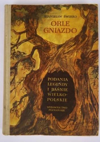 Okładka książki Orle gniazdo. Podania, legendy i baśnie Wielkopolskie