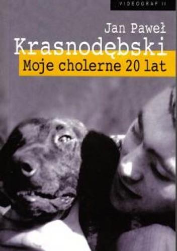 Okładka książki Moje cholerne 20 lat. Dziennik 1967-1968
