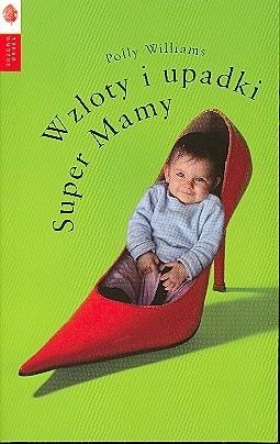 Okładka książki Wzloty i upadki Super Mamy