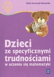 Okładka książki Dzieci ze specyficznymi trudnościami w uczeniu się matematyki. Przyczyny, diagnoza, zajęcia korekcyjno-wyrównawcze