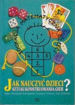 Okładka książki Jak nauczyć dzieci sztuki konstruowania gier?