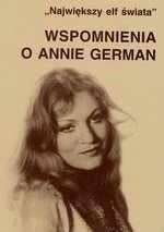 Okładka książki Wspomnienia o Annie German : 'Największy elf świata'