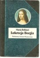 Lukrecja Borgia, jej życie i czasy