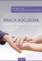 Okładka książki Praca socjalna. Kształcenie – działanie - konteksty