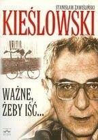 Okładka książki Kieślowski - ważne, żeby iść...