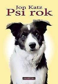 Okładka książki Psi rok : dwanaście miesięcy - cztery psy - i ja