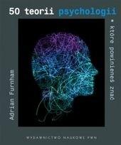 Okładka książki 50 teorii psychologii, które powinieneś znać